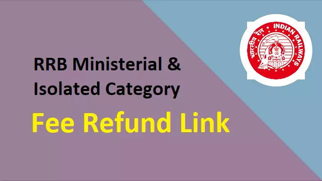 RRB Ministerial & Isolated Category Fee Refund 2021