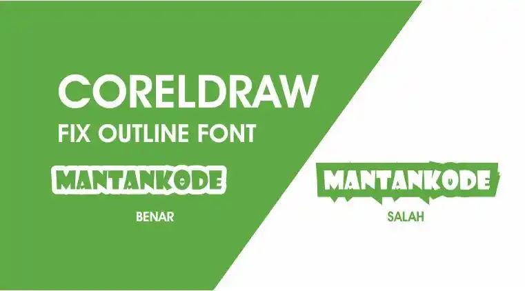 Mengatasi Outline Font Lancip di CorelDraw - mantankode