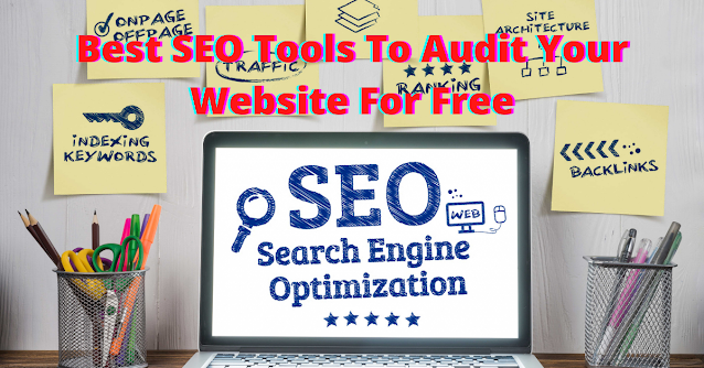 Best SEO Tools To Audit Your Website For Free