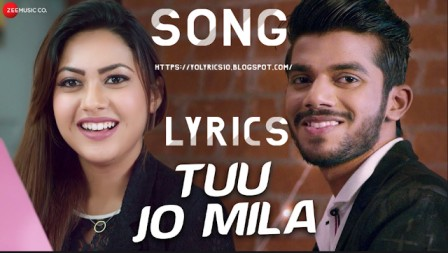 Yessar Desai - Tuu Jo Mila Lyrics | Anjana Ankur Kaur | YoLyrics