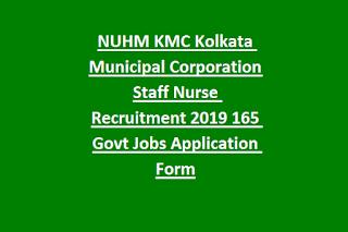 NUHM KMC Kolkata Municipal Corporation Staff Nurse Recruitment Notification 2019 165 Govt Jobs Application Form