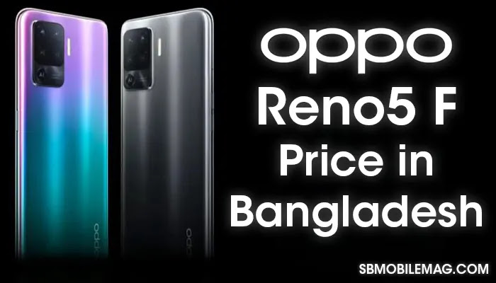 Oppo Reno5 F, Oppo Reno5 F Price, Oppo Reno5 F Price in Bangladesh