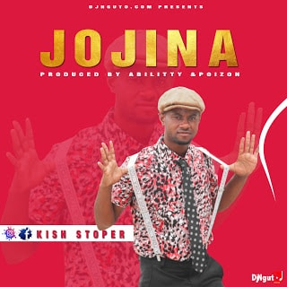 Audio | kish stoper- Jojina | Download Mp3