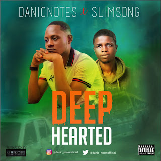 MUSIC: Danic Notes Ft. Slimsong - Deep Hearted 1 (Spoken Word) | @danic_notes @danic__notes
