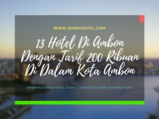 13 Hotel Di Ambon Dengan Tarif 200 Ribuan Di Dalam Kota Ambon