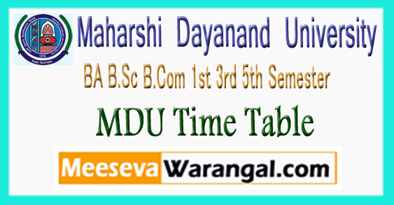 MDU Maharshi Dayanand University BA B.Sc B.Com 1st 3rd 5th Semester Time Table 2017
