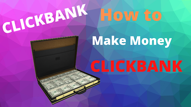 How to Make Money With ClickBank | Full Guide