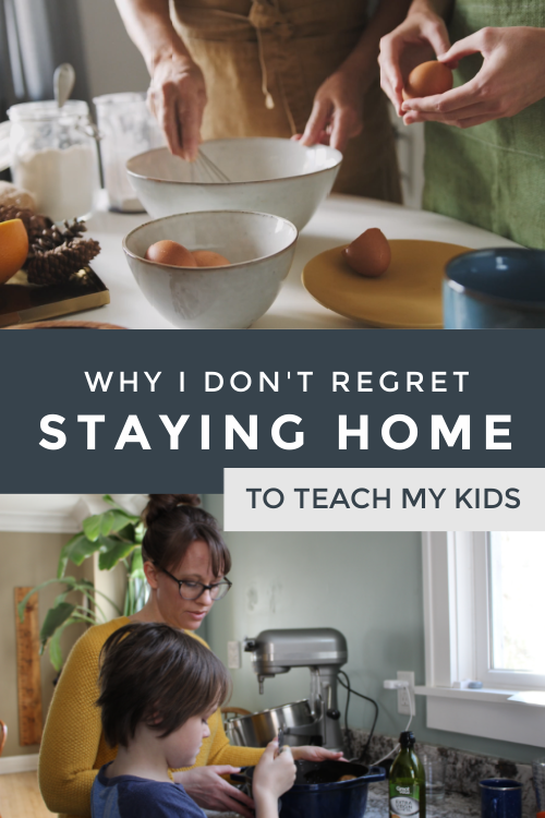 Why I Don't Regret Staying Home to Teach My Kids #homeschool #homeschoolmom #homeschoollife #SAHM