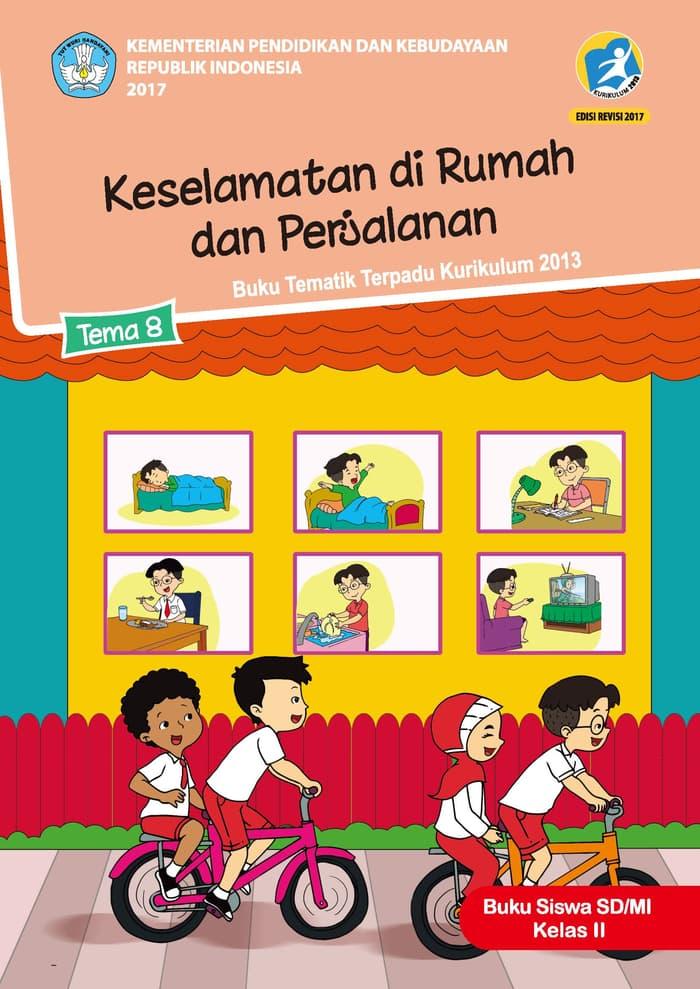 Buku Siswa Tematik SD Kelas II Tema 8 Keselamatan di Rumah dan Perjalanan