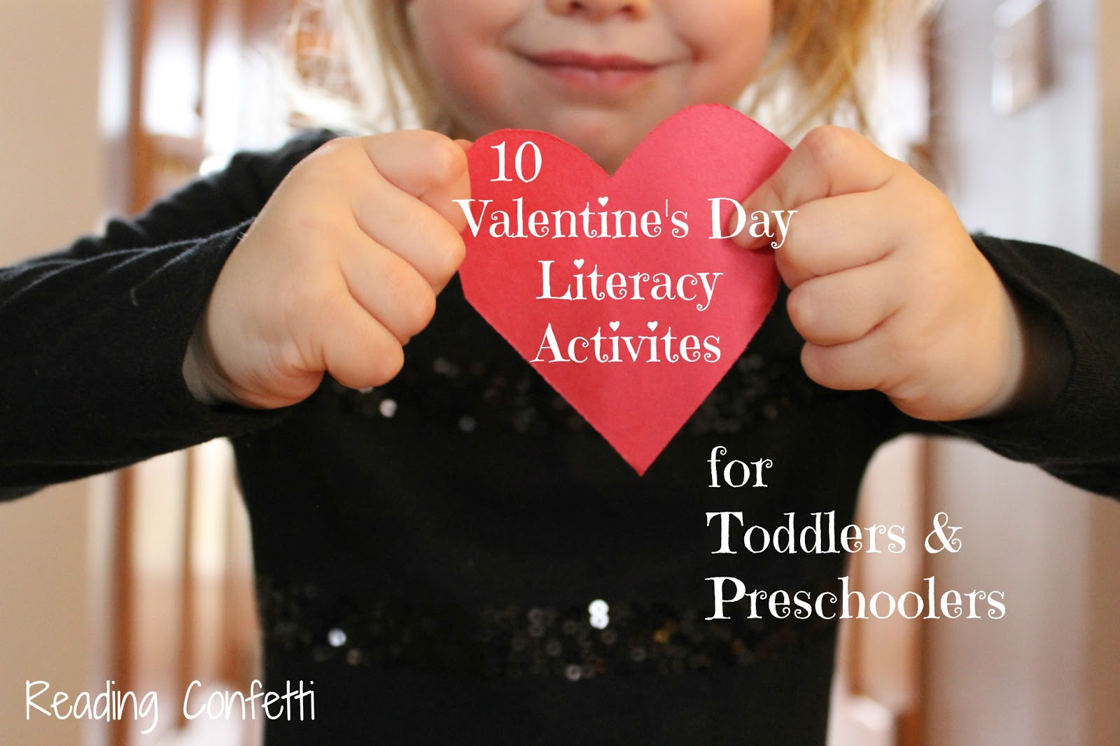 10 Valentine S Day Literacy Activities For Toddlers And Preschoolers Reading Confetti