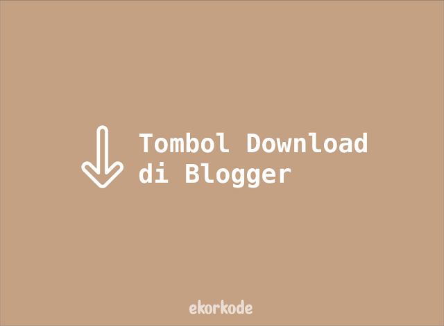 buat tombol download blogger