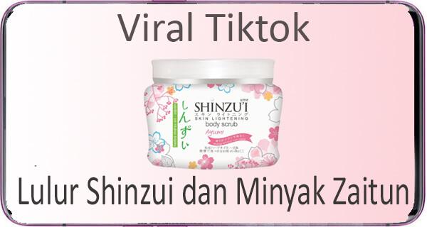 Lulur Shinzui dan Minyak Zaitun