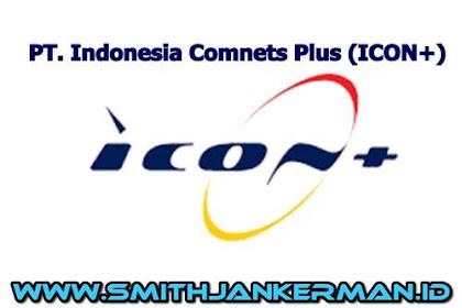Lowongan Kerja Pekanbaru PT. Indonesia Comnets Plus (ICON+) Februari 2018
