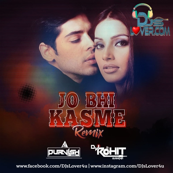 Jo Bhi Kasme Remix DJ Purvish x DJ Rohit Sharma