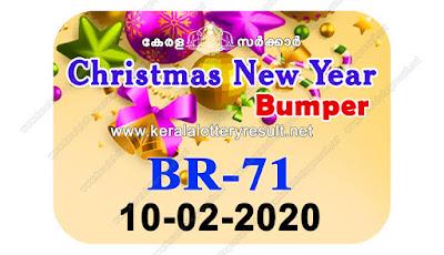 X'mas New Year Bumper Lottery 2019-2020  BR 71,    kerala lottery result 10.02.2020 X'mas New Year Bumper BR 71 10 February 2020 result, 10 02 2020, kerala lottery result 10-02-2020, X'mas New Year Bumper lottery BR 71 results 10-02-2020, 10/02/2020 kerala lottery today result X'mas New Year Bumper, 10/02/2020 X'mas New Year Bumper lottery BR-71, X'mas New Year Bumper 10.02.2020, 10.02.2020 lottery results, kerala lottery result October 10 2020, kerala lottery results 10th February 2020, 10.02.2020 week BR-71 lottery result, 10.02.2020 X'mas New Year Bumper BR-71 Lottery Result,
