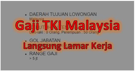 Gaji Tki Malaysia Terbaru Tahun 2020 Warga Negara Indonesia