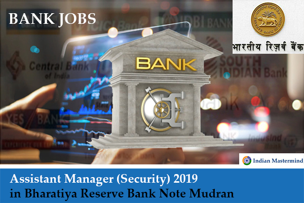 Bharatiya Reserve Bank Recruitment 2019 - BRBNMPL Assistant Manager (Security) 2019