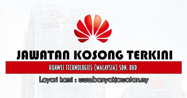 Jawatan Kosong 2020 di Huawei Technologies (Malaysia) Sdn. Bhd