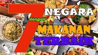 7 Negara Dengan Makanan Terbaik Di Dunia, Indonesia Nomor?