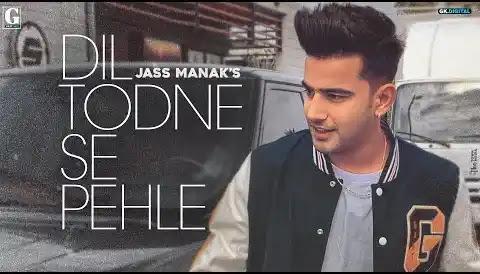 Dil Todne Se Pehle Lyrics | Jass Manak | Geet MP3