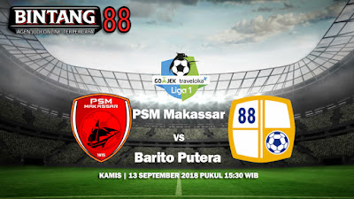 Prediksi PSM Makassar VS Barito Putera 13 September 2018