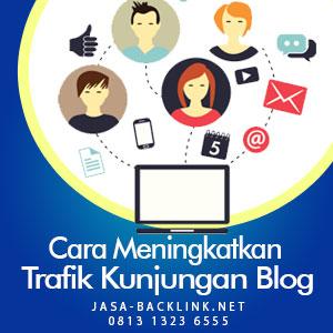 Cara Meningkatkan Trafik Kunjungan Blog
