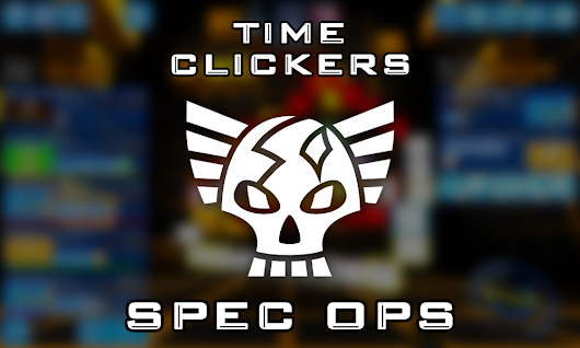 Time Clickers Spec Ops Update Now Available!