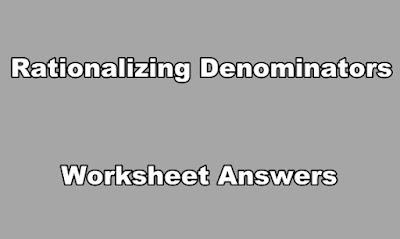 Rationalizing Denominators Worksheet Answers
