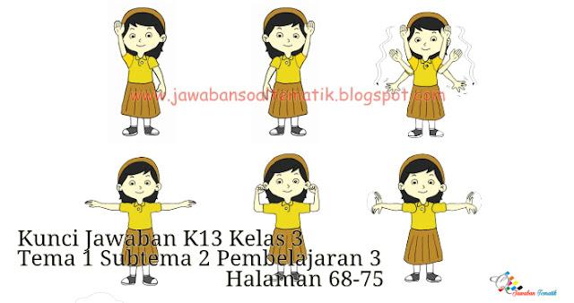 Kunci Jawaban Kelas 3 Tema 1 Subtema 2 Pembelajaran 3 Halaman 72-75