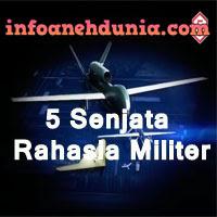 http://www.infoanehdunia.com/2017/05/5-senjata-rahasia-militer-terbongkar.html