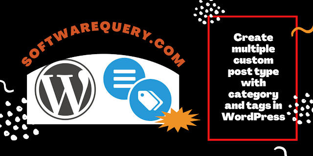 softwarequery.com-Create multiple custom post type with category and tags in WordPress