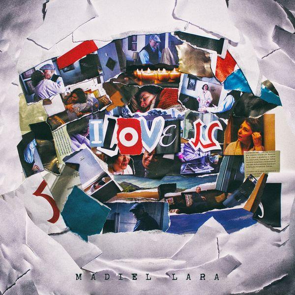 Madiel Lara – I Love U (Single) 2018