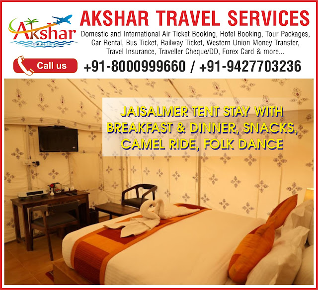 Jaisalmer Tent Stay with Breakfast, Dinner, Camel Ride, Cultural Program, Snacks and more..., Tent Booking, Hotel, AirTicket, Akshar Travel Services - Domestic and International Air Ticket Booking, Hotel Booking and Tour Package, Car Rental, Railway Ticket, Bus Ticket, Forex Card, Traveller Cheque/DD, Outward Remmitance/Wire Transfer(TT), , Passport, Visa, Western Union Money Transfer, Domestic money Transfer, Travel Insurance - Ground Floor-11 Vishwas Shooping Center Part-1, R.C.Technical Road, Ghatlodia, ahmedabad - 380061. Phone : 8000999660, 9427703236 E-mail : info.akshar@gmail.com, info@aksharonline.com, www.aksharonline.com, www.aksharonline.in
