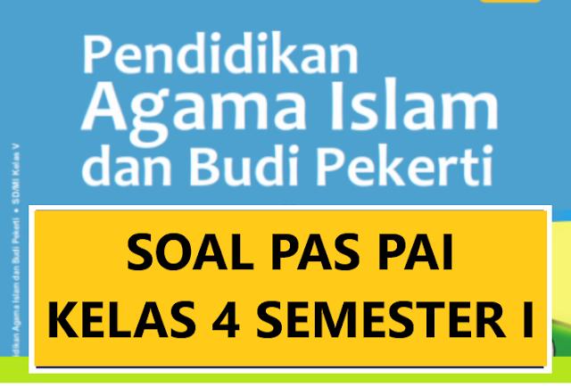 Soal PAS PAI Kelas 4 SD Semester I Kurikulum 2013