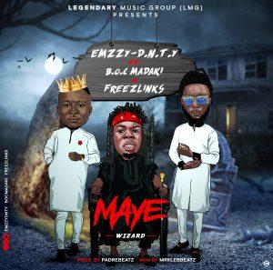 Download Music Mp3:- EmzzyDnty – Maye Ft Freezlinks, And BOC Madaki