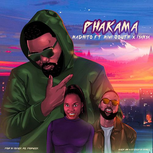 MUSIC: Magnito Ft. Iyanya & Mimi South – Phakama | @magnitofreshout @iyanya