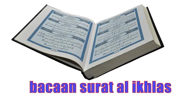 Bacaan Dan Terjemahan Surat Al Ikhlas Huruf Arab Dan Latin