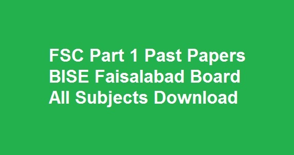 FSC Part 1 Past Papers BISE Faisalabad Board All Subjects Download