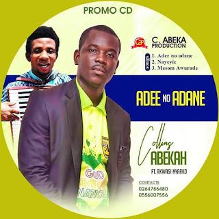 Collins Abeka - Adee No Adane (Prod. by Collins Abeka)