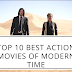 Top 10 Best Hollywood Action Movies Of Modern Time