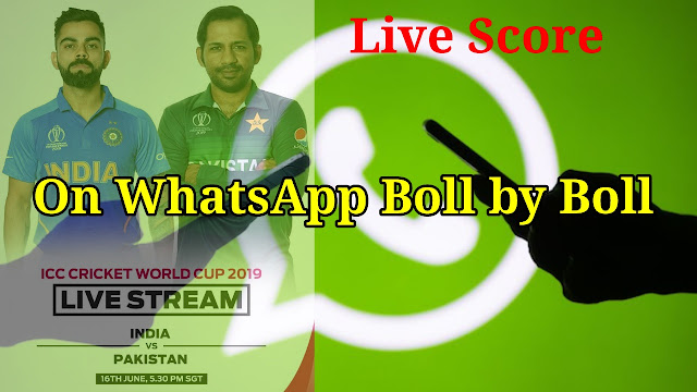 India Vs Pakistan World Cup 2019 Live Score On WhatsApp Boll by Boll