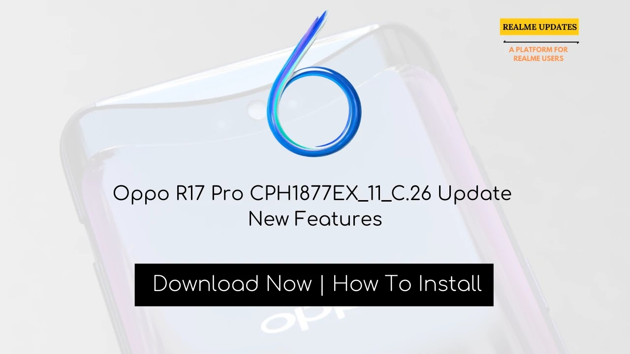 Oppo R17 Pro February 2020Security Patch Update Rolling Out [CPH1877EX_11_C.26] - Realme Updates