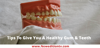 https://www.neweditiontv.com/2021/09/12-tips-to-give-you-healthy-gum-teeth.html