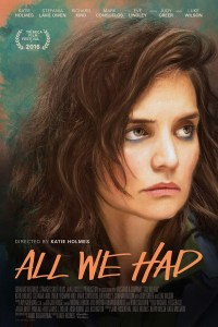 Download Film All We Had (2016) BRRip Subtitle Indonesia