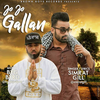 Jo Jo Gallan Lyrics - Simrat Gill | Byg Byrd Song