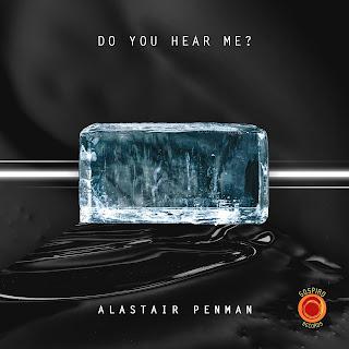 Alastair Penman - Do You Hear Me? - Sospiro Records