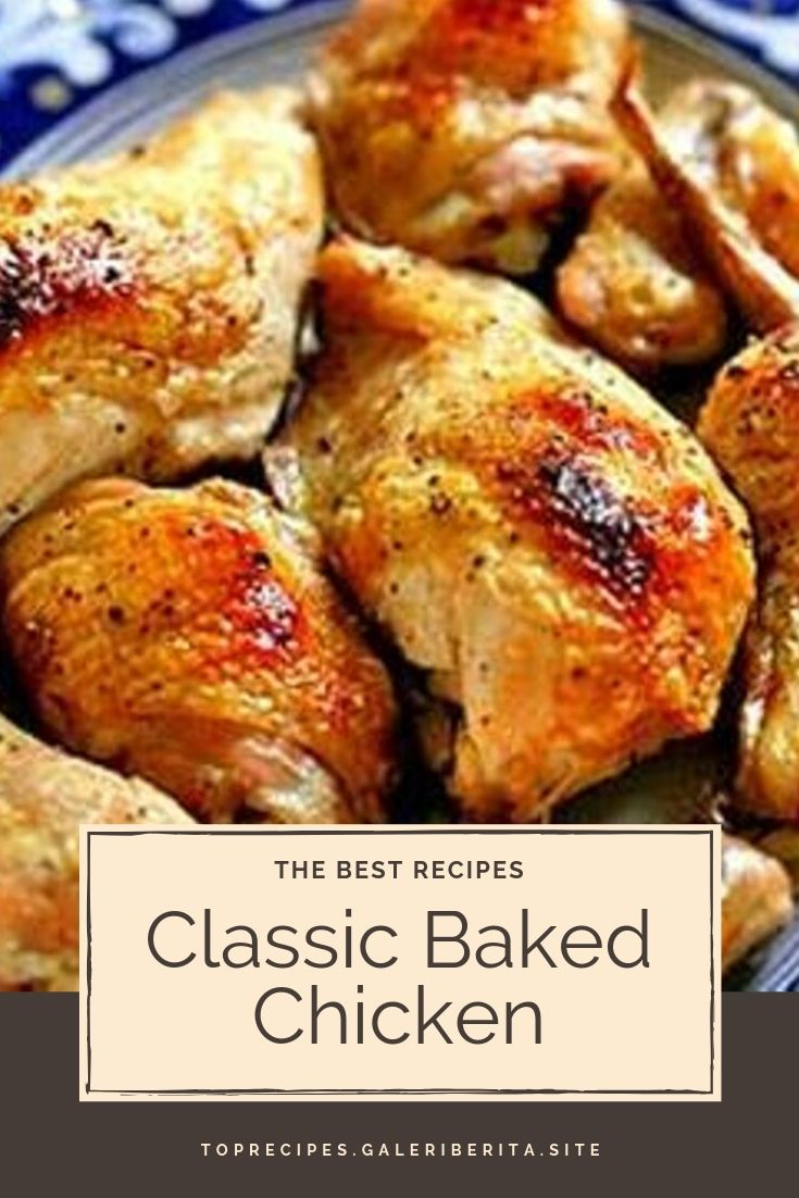 Classic Baked Chicken | chicken aeasy dinners, chicken ovens chicken cooking, chicken families, chicken soysauce, chicken crockpot, chicken easy recipes, chicken dinners, chicken sauces, chicken lowcarb, chicken families, chicken crockpot, chicken olive oils, chicken lowcarb, chicken glutenfree, chicken dinners, chicken families, chicken stirfry, chicken recipesfor, chicken greek yogurt, chicken sour cream, chicken meals, chicken green onions, chicken comfort foods, chicken products, chicken hot sauces, chicken ovens, chicken healthy, chicken bread crumbs, chicken red peppers, chicken white wines, chicken simple, chicken veggies, chicken blackbeans, chicken garlic, chicken brown rice, chicken low carb, chicken crock pot, chicken easy recipes, chicken gluten free, chicken dinners, chicken soy sauce, chicken week night meals, chicken crock pot, chicken low car  #chickenrecipes #bakedchicken #chickenthighs #butterchicken #crockpotchicken #chickenhealthy #chickenenchiladas #chickenparmesan #chickencasserole #chickenandrice #chickenpasta #chickeneasy #chickendinner #orangechicken #chickenpiccata #chickenmarsala #chickenmarinade #chickenspaghetti #lemonchicken #teriyakichicken #chickenpotpie #chickenfajitas #ranchchicken #chickenalfredo #friedchicken #chickentenders #chickensalad #chickentacos #shreddedchicken #slowcookerchicken #bbqchicken #grilledchicken #chickenwings #chickensoup #stuffedchicken #chickenchili #wholechicken