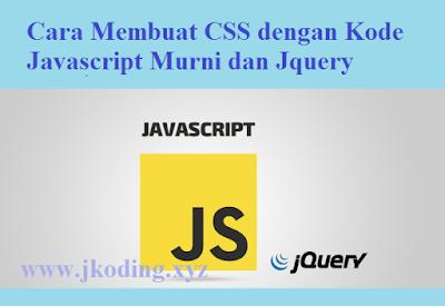 Cara Membuat CSS dengan Kode Javascript Murni dan Jquery