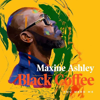 Black Coffee ft. Sun-El Musician  Maxine Ashley - You Need Me (Original) Black Coffee ft. Sun-El Musician  Maxine Ashley - You Need Me (Original)