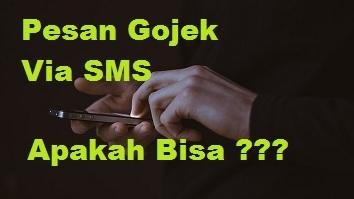 pesan gojek via sms, pesan gojek lewat sms, cara pesan gojek lewat sms, cara memesan gojek lewat sms, cara menghubungi gojek